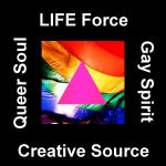 LIFE Force Creative Source Queer Spirit - Gay Soul March 13 2013  7:00 pm to 10:00 pm Awaken Studio Toronto www.phillipcoupal.ca