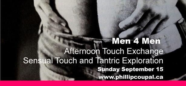 Men 4 Men Sensual Touch with Tantric Exploration Toronto September 15