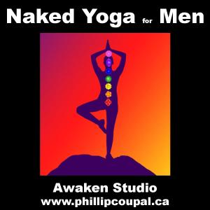 Naked Yoga for Men at the Awaken Studio Toronto www.phillipcoupal.ca Men Touching Men