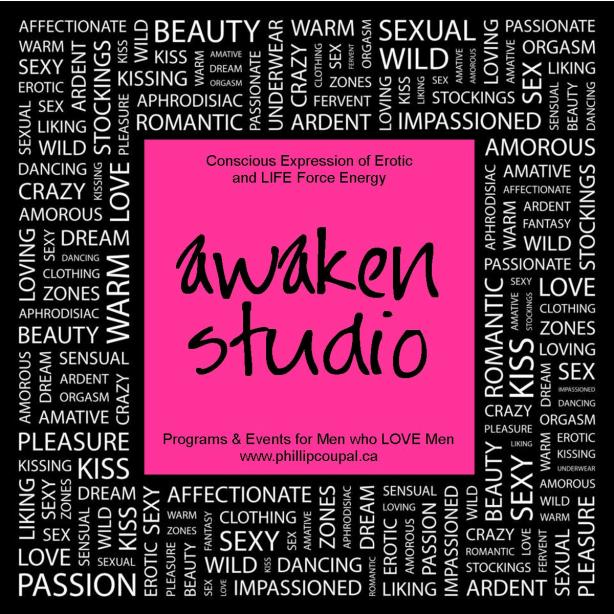 Awaken Studio programs and events for men who love men www.phillipcoupal.ca