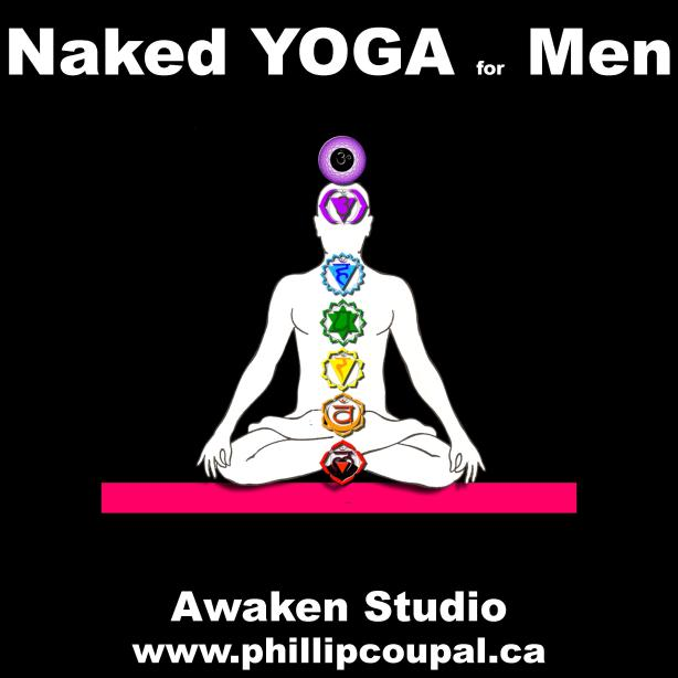 Naked Yoga for Men Toronto Winter/Spring 2014 Session March to May - http://www.phillipcoupal.ca/Naked-Yoga-for-men-Awaken-Studio-Toronto
