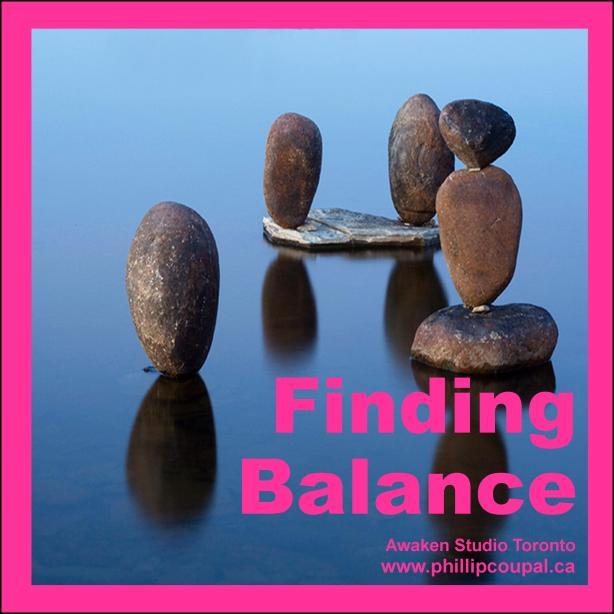 Balance - A Tantric Practice Awaken Studio Toronto www.phillipcoupal.ca