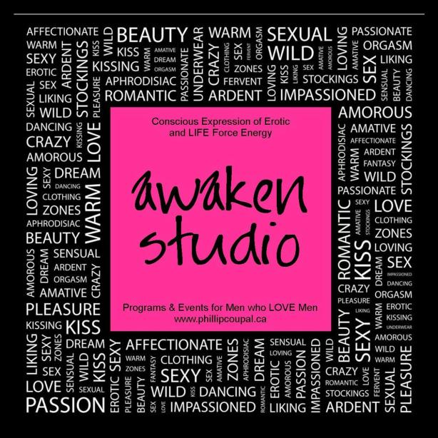 Awaken Studio Fall 2014 Events and Programs for Men who LOVE and Have SEX with Men www.awakenstudiotoronto.com