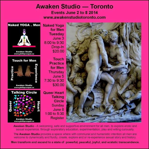 Awaken Studio Events for Men June 2 to 8 2014 www.awakenstudiotoronto.com