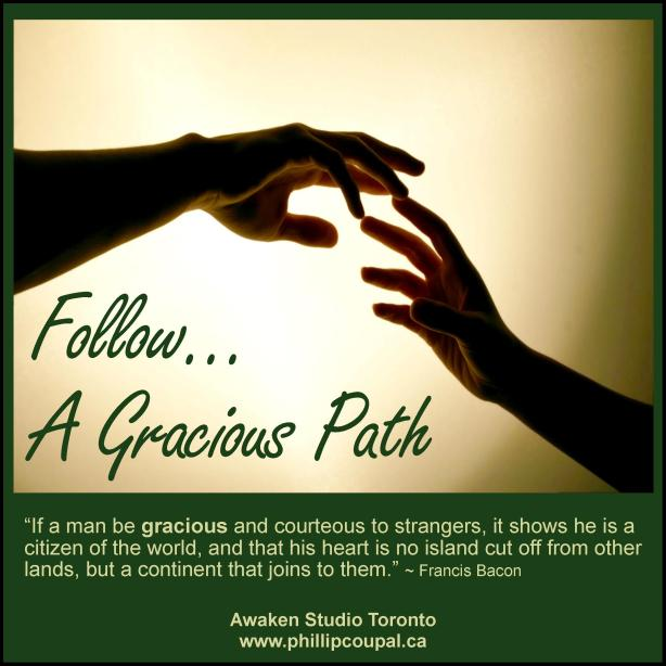 Graciousness at the Awaken Studio Toronto www.phillipcoupal.ca