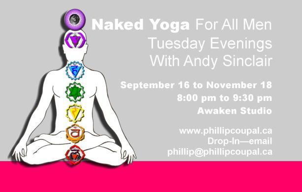 Naked Yoga for Men at the Awaken Studio Toronto - http://www.phillipcoupal.ca/Naked-Yoga-for-men-Awaken-Studio-Toronto