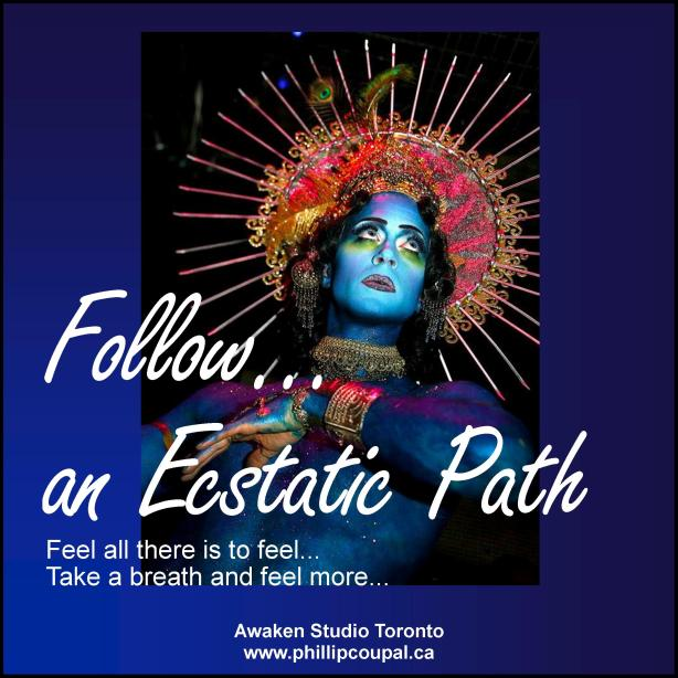 Ecstatic Path weekend experience. www.phillipcoupal.ca
