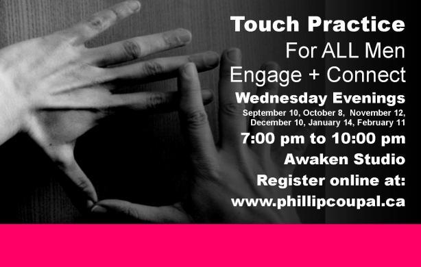 Touch Practice for  Men at the Awaken Studio Toronto  http://www.phillipcoupal.ca/Awaken-Studio-Touch-Practice-Men-Life-Force-Event