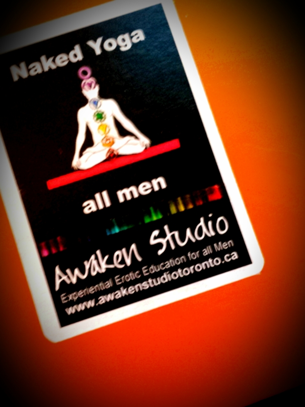 Naked Yoga for all Men Awaken Studio Tuesday January 6 - 8:00 - 9:30 www.awakenstudiotoronto.com
