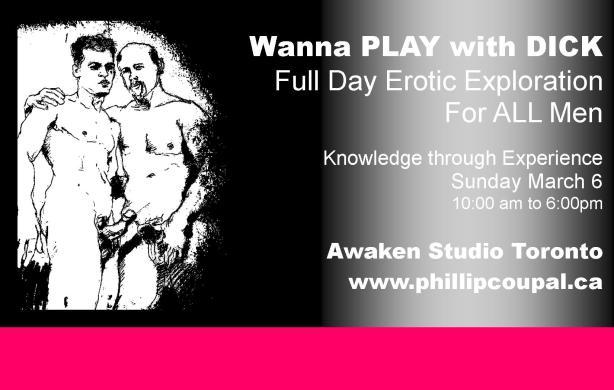Wanna PLAY with DICK - Full Day Exploration at the Awaken Studio Toronto www.phillipcoupal.ca