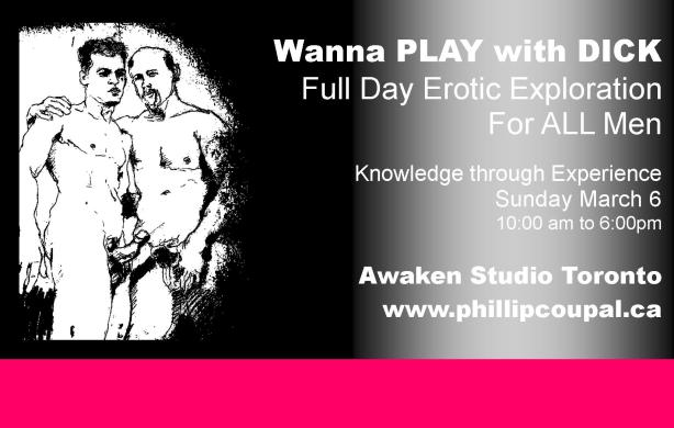 Wanna PLAY with DICK - Full Day Exploration at the Awaken Studio Toronto www.phillipcoupal.ca