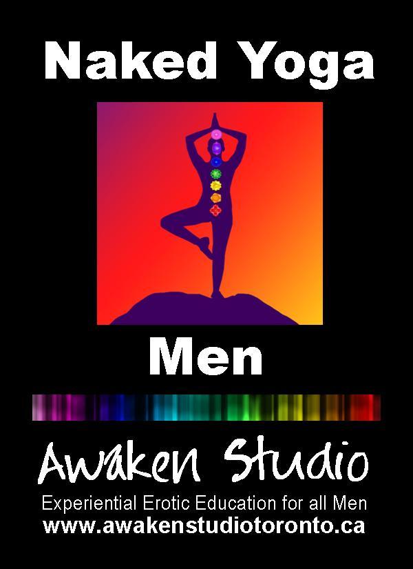 Naked Yoga for Men Thursday Evening - Asana Practice - September 22 - 8:00 pm: http://www.phillipcoupal.ca/Naked-Yoga-for-men-Awaken-Studio-Toronto
