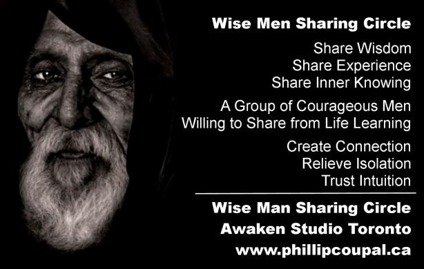 Wise Men Sharing - a Wisdom Circle for ALL Men www.phillipcoupal.ca